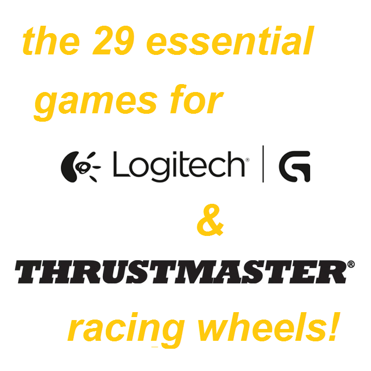 The 29 essential games for Logitech G29 and Thrustmaster racing wheels!